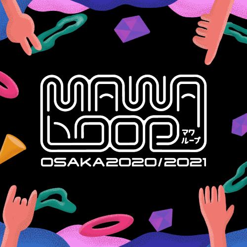MAWALOOP OSAKA 2021