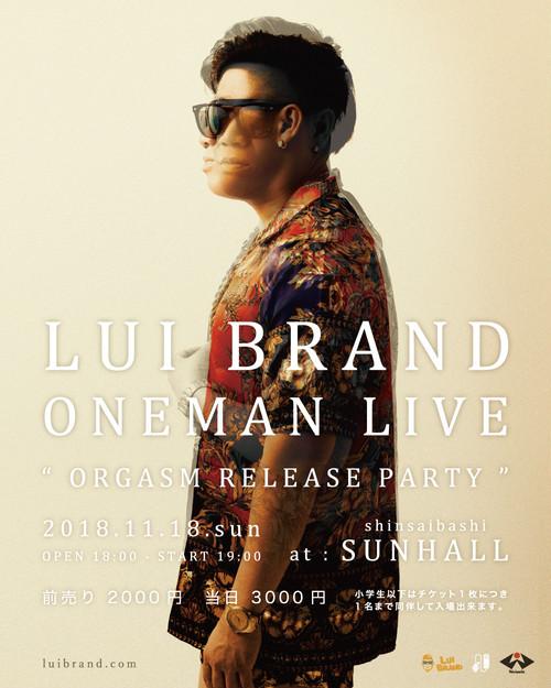 LUI BRAND ONEMAN LIVE -ORGASM Release party-