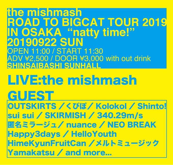 "the mishmash ROAD TO BIGCAT TOUR 2019 IN OSAKA ""natty time!"""